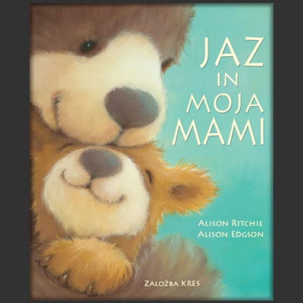 JAZ IN MOJA MAMI