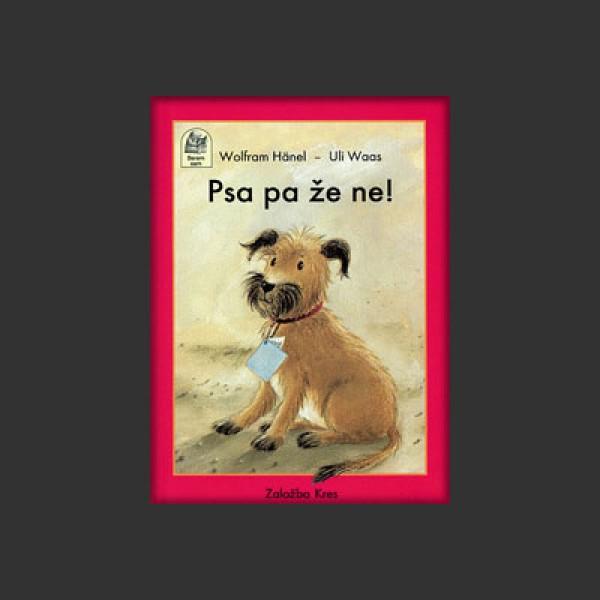 Psa pa že ne!