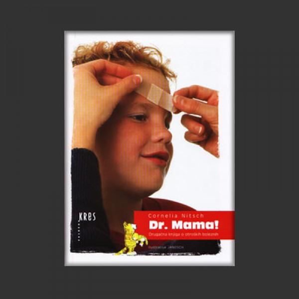 Dr. Mama!