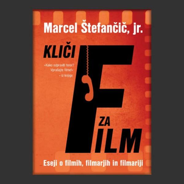 Kliči F za film - Eseji o filmu, filmarjih in filmariji